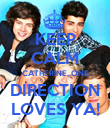 KEEP CALM CATHERINE, ONE DIRECTION LOVES YA! - Personalised Poster large