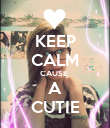 KEEP CALM CAUSE  A CUTIE - Personalised Poster large