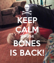 KEEP CALM 'CAUSE BONES IS BACK! - Personalised Large Wall Decal