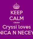 KEEP CALM cause Cryssi loves NICA N NECEY - Personalised Poster large