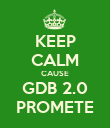 KEEP CALM CAUSE GDB 2.0 PROMETE - Personalised Poster large