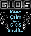 Keep Calm Cause GIOS Shuffle - Personalised Poster large