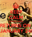 KEEP CALM CAUSE GLEE RETURNS ON  JANUARY 24! - Personalised Poster large