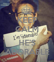 KEEP CALM CAUSE HE'S ADORABLE - Personalised Poster large