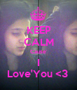 KEEP CALM Cause' I Love'You <3  - Personalised Poster large
