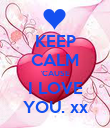 KEEP CALM 'CAUSE I LOVE YOU. xx - Personalised Poster large