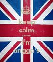 keep calm cause I'm angga's - Personalised Poster large