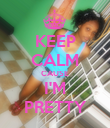 KEEP CALM CAUSE I'M PRETTY - Personalised Poster large