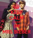 KEEP CALM Cause IM MRS BIEBER - Personalised Poster large