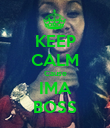 KEEP CALM Cause IMA BOSS - Personalised Poster large
