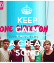 KEEP CALM 'CAUSE IT'S A GREAT SONG - Personalised Poster large