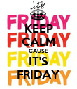 KEEP CALM CAUSE IT'S FRIDAY - Personalised Poster large