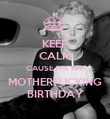 KEEP CALM CAUSE IT'S MY MOTHERFUCKING BIRTHDAY - Personalised Poster large
