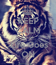 KEEP CALM Cause  Life Goes ON - Personalised Poster large