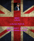KEEP CALM CAUSE MAYA AND HARRY STYLES ARE GONNA MARRY - Personalised Poster large