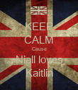 KEEP CALM Cause Niall loves Kaitlin - Personalised Poster large