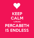 KEEP CALM CAUSE PERCABETH IS ENDLESS - Personalised Poster large