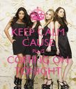 KEEP CALM CAUSE PLL IS COMING ON TONIGHT - Personalised Poster large