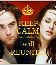 KEEP CALM Cause Robsten  will REUNITE! - Personalised Poster large