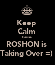 Keep  Calm  Cause  ROSHON is  Taking Over =)  - Personalised Poster large