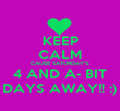 KEEP CALM CAUSE SATURDAY'S 4 AND A- BIT DAYS AWAY!! :) - Personalised Poster large