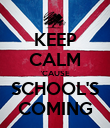 KEEP CALM 'CAUSE SCHOOL'S COMING - Personalised Poster large