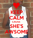 KEEP CALM CAUSE  SHE'S AWSOME - Personalised Poster large