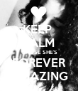 KEEP  CALM  CAUSE SHE'S FOREVER AMAZING - Personalised Poster large