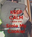KEEP CALM Cause She Stole My Cookie! - Personalised Poster large