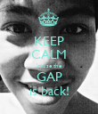 KEEP CALM 'cause the GAP is back! - Personalised Poster large