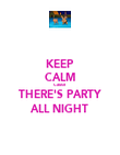 KEEP CALM Cause THERE'S PARTY ALL NIGHT - Personalised Poster large