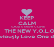 KEEP CALM   CAUSE U KNOW U LOVE    THE NEW Y.O.L.O You Obviously Love One direction - Personalised Poster large