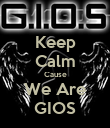 Keep Calm Cause We Are GIOS - Personalised Poster large