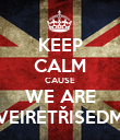 KEEP CALM CAUSE WE ARE VEIRETŘISEDM - Personalised Poster large