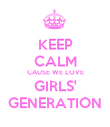 KEEP CALM CAUSE WE LOVE GIRLS' GENERATION - Personalised Poster small