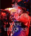 KEEP CALM CAUSE WE'RE EELS OF JKS - Personalised Poster large