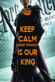 KEEP CALM CAUSE WEASLEY IS OUR KING - Personalised Poster large
