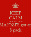 KEEP CALM cause you know MAJOZI'S got an 8 pack - Personalised Poster large