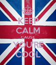 KEEP CALM CAUSE YOU'RE COOL - Personalised Poster large