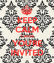 KEEP CALM 'CAUSE YOU'RE INVITED - Personalised Poster large