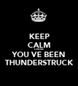 KEEP CALM CAUSE YOU VE BEEN THUNDERSTRUCK - Personalised Poster large