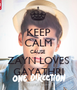 KEEP CALM CAUSE  ZAYN LOVES GAYATHRI - Personalised Poster large