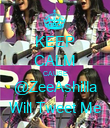 KEEP CALM CAUSE @ZeeAshilla Will Tweet Me - Personalised Poster large