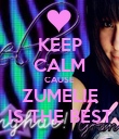 KEEP CALM CAUSE ZUMELIE IS THE BEST - Personalised Poster large