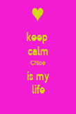 keep  calm Chloe is my life - Personalised Poster large
