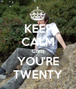 KEEP CALM Chris YOU'RE TWENTY - Personalised Poster large
