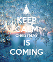 KEEP CALM CHRISTMAS IS COMING - Personalised Poster large