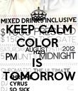 KEEP CALM COLOR  H2O IS  TOMORROW - Personalised Poster large