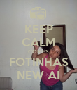 KEEP CALM COMES FOTINHAS NEW AI - Personalised Poster large