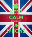 KEEP CALM COMPRE UM IPHONE - Personalised Poster large